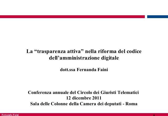 """La """"trasparenza attiva"""" nella riforma del codice dell'amministrazione digitale dott.ssa Fernanda Faini  Conferenza annuale..."""