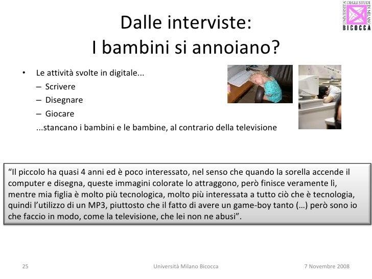 Dalle interviste: I bambini si annoiano? <ul><li>Le attività svolte in digitale...  </li></ul><ul><ul><li>Scrivere </li></...