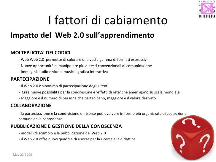 <ul><li>Impatto del  Web 2.0 sull'apprendimento </li></ul><ul><li>MOLTEPLICITA' DEI CODICI </li></ul><ul><li>- Web Web 2.0...