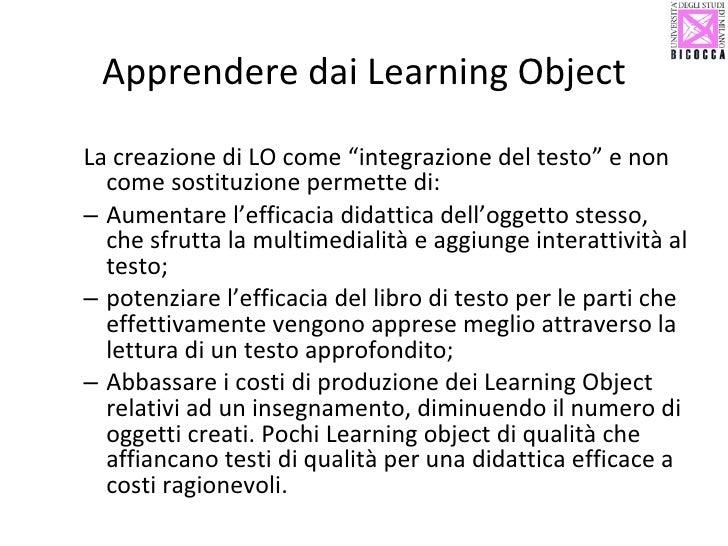 """Apprendere dai Learning Object <ul><ul><li>La creazione di LO come """"integrazione del testo"""" e non come sostituzione permet..."""