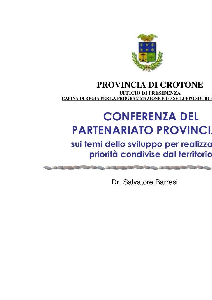 PROVINCIA DI CROTONE                     UFFICIO DI PRESIDENZACABINA DI REGIA PER LA PROGRAMMAZIONE E LO SVILUPPO SOCIO EC...