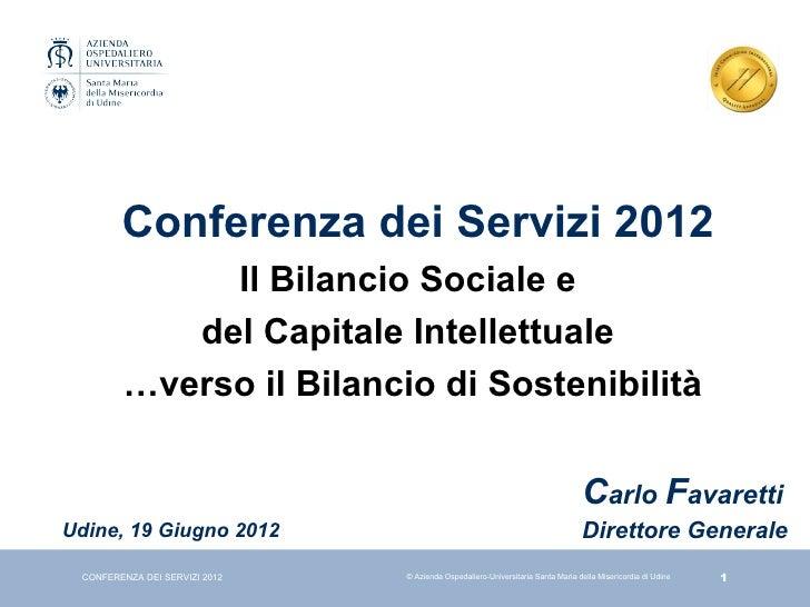 Conferenza dei Servizi 2012             Il Bilancio Sociale e           del Capitale Intellettuale        …verso il Bilanc...