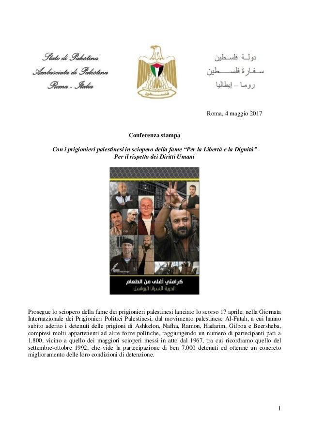 """1 Roma, 4 maggio 2017 Conferenza stampa Con i prigionieri palestinesi in sciopero della fame """"Per la Libertà e la Dignità""""..."""