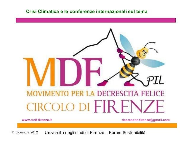 11 dicembre 2012 Università degli studi di Firenze – Forum Sostenibilità Crisi Climatica e le conferenze internazionali su...