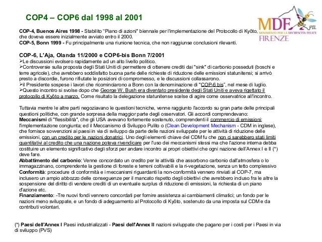 """COP4 – COP6 dal 1998 al 2001 COP-4, Buenos Aires 1998 - Stabilito """"Piano di azioni"""" biennale per l'implementazione del Pro..."""