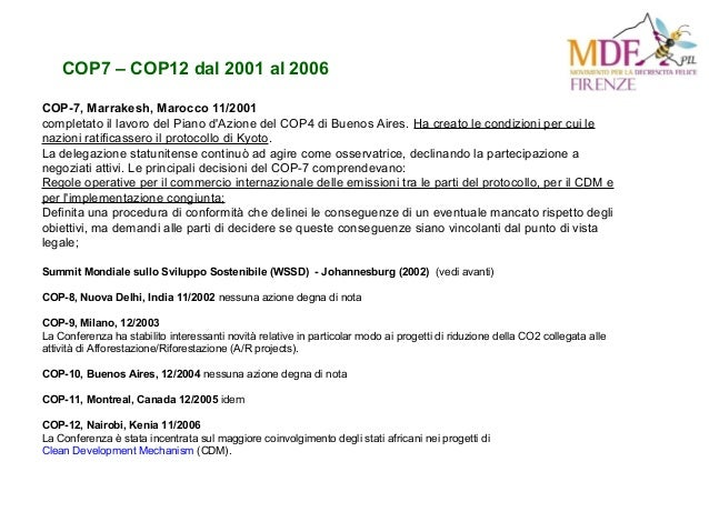 COP7 – COP12 dal 2001 al 2006 COP-7, Marrakesh, Marocco 11/2001 completato il lavoro del Piano d'Azione del COP4 di Buenos...