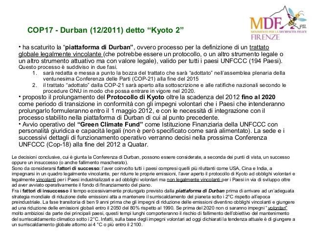 """COP17 - Durban (12/2011) detto """"Kyoto 2"""" • ha scaturito la """"piattaforma di Durban"""", ovvero processo per la definizione di ..."""