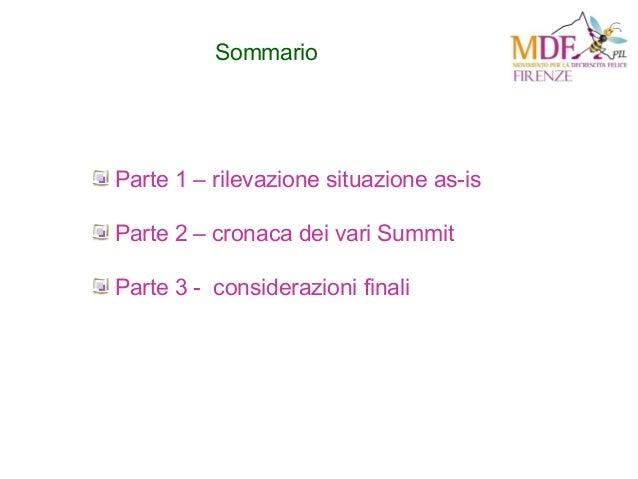 Sommario Parte 1 – rilevazione situazione as-is Parte 2 – cronaca dei vari Summit Parte 3 - considerazioni finali