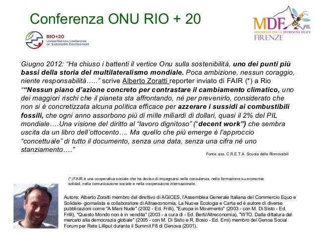 Conferenza ONU RIO + 20 Autore: Alberto Zoratti membro del direttivo di AGICES, l'Assemblea Generale Italiana del Commerci...