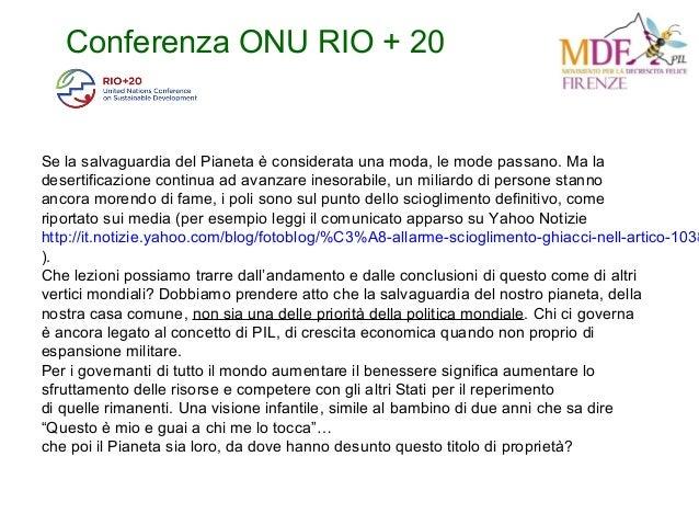 Conferenza ONU RIO + 20 Se la salvaguardia del Pianeta è considerata una moda, le mode passano. Ma la desertificazione con...