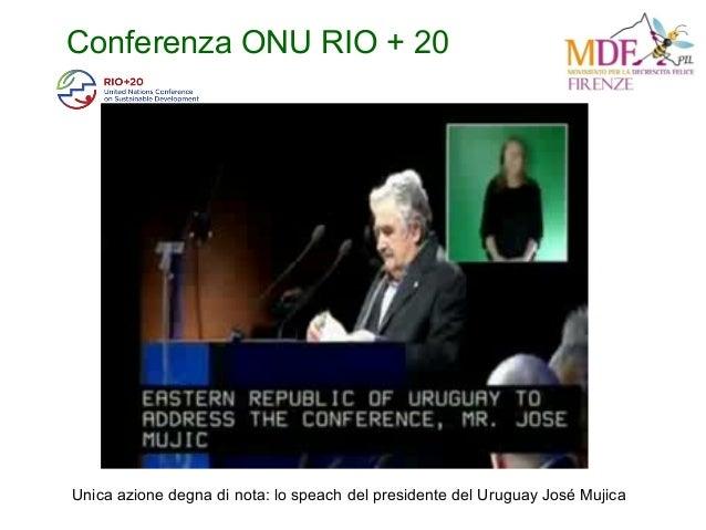 Conferenza ONU RIO + 20 Unica azione degna di nota: lo speach del presidente del Uruguay José Mujica