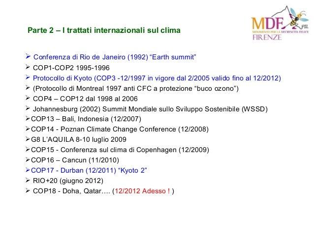 """ Conferenza di Rio de Janeiro (1992) """"Earth summit""""  COP1-COP2 1995-1996  Protocollo di Kyoto (COP3 -12/1997 in vigore ..."""