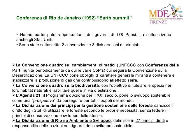 """Conferenza di Rio de Janeiro (1992) """"Earth summit"""" • Hanno partecipato rappresentanti dei governi di 178 Paesi. La sottosc..."""