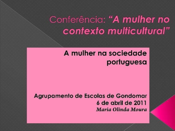 CONFERÊNCIA SOBRE A MULHER NO CONTEXTO (MULTI)CULTURAL