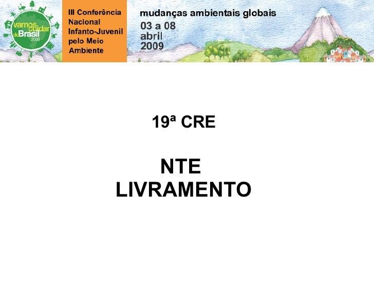 19ª CRE NTE  LIVRAMENTO