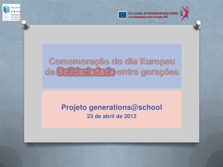 Projeto generations@school      23 de abril de 2012