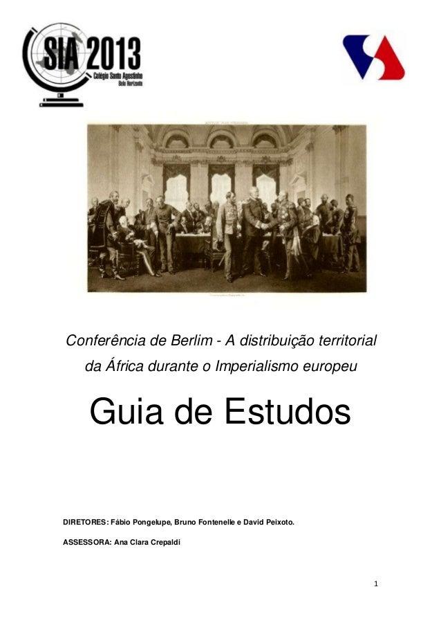 1Conferência de Berlim - A distribuição territorialda África durante o Imperialismo europeuGuia de EstudosDIRETORES: Fábio...