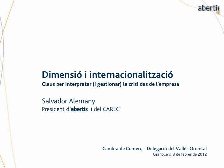 Dimensió i internacionalitzacióClaus per interpretar (i gestionar) la crisi des de l'empresaSalvador AlemanyPresident d'ab...