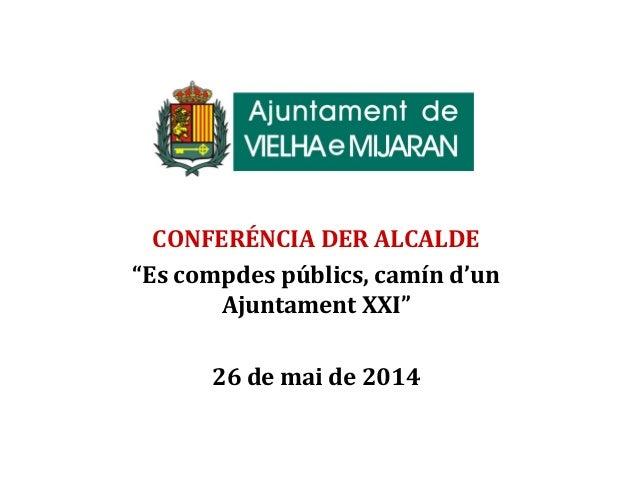 """CONFERÉNCIA DER ALCALDE """"Es compdes públics, camín d'un Ajuntament XXI"""" 26 de mai de 2014"""