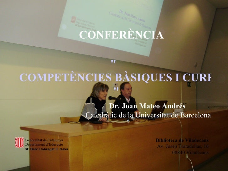 """<ul><ul><li>CONFERÈNCIA </li></ul></ul>""""  COMPETÈNCIES BÀSIQUES I CURRÍCULUM   """" Dr. Joan Mateo Andrés   Catedrà..."""