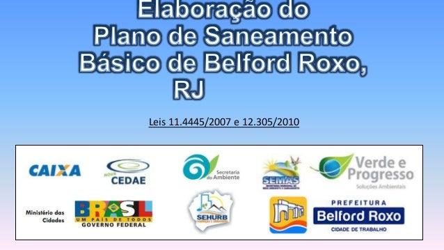 Leis 11.4445/2007 e 12.305/2010