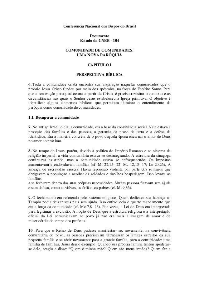 Conferência Nacional dos Bispos do Brasil Documento Estudo da CNBB - 104 COMUNIDADE DE COMUNIDADES: UMA NOVA PARÓQUIA CAPÍ...