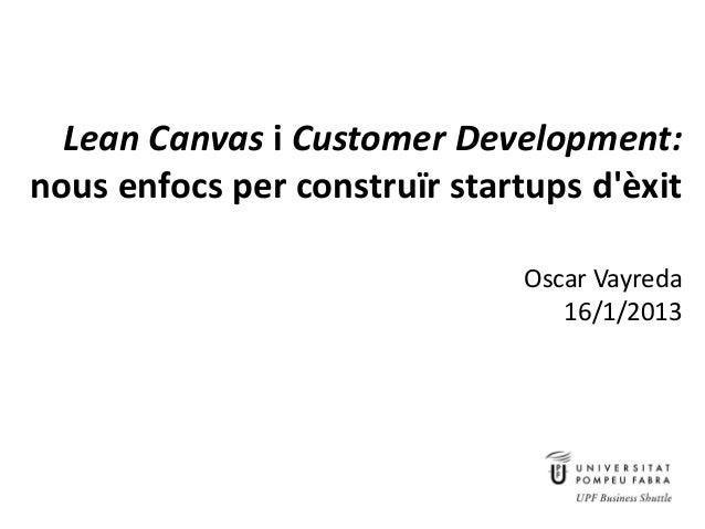 Lean Canvas i Customer Development:   nous enfocs per construïr startups dèxit                                            ...