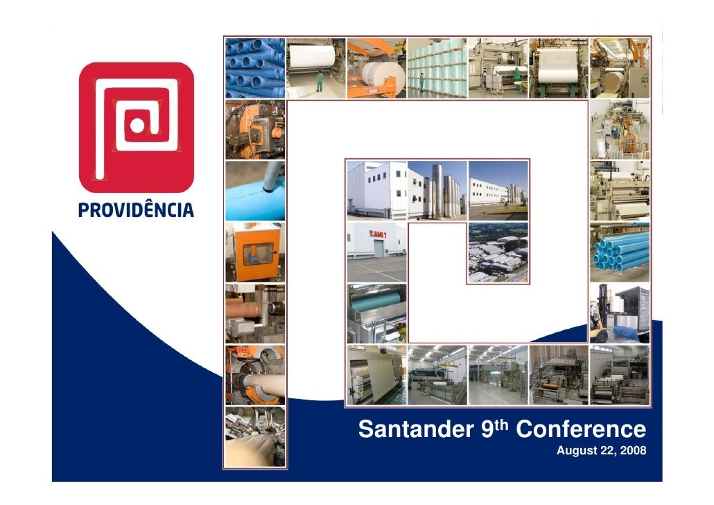 Santander 9th Conference                 August 22, 2008                           1