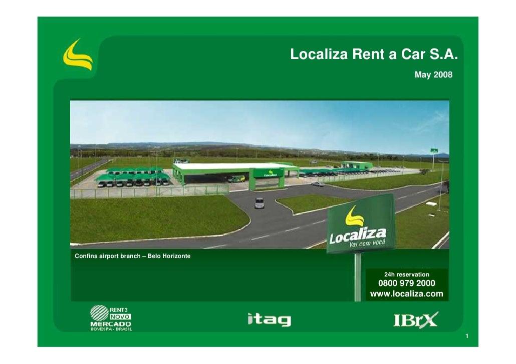 Localiza Rent a Car S.A.                                                                   May 2008     Confins airport br...