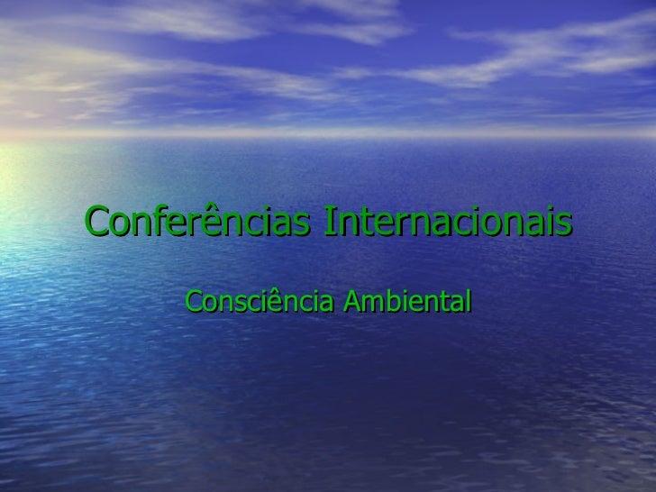 Conferências Internacionais Consciência Ambiental