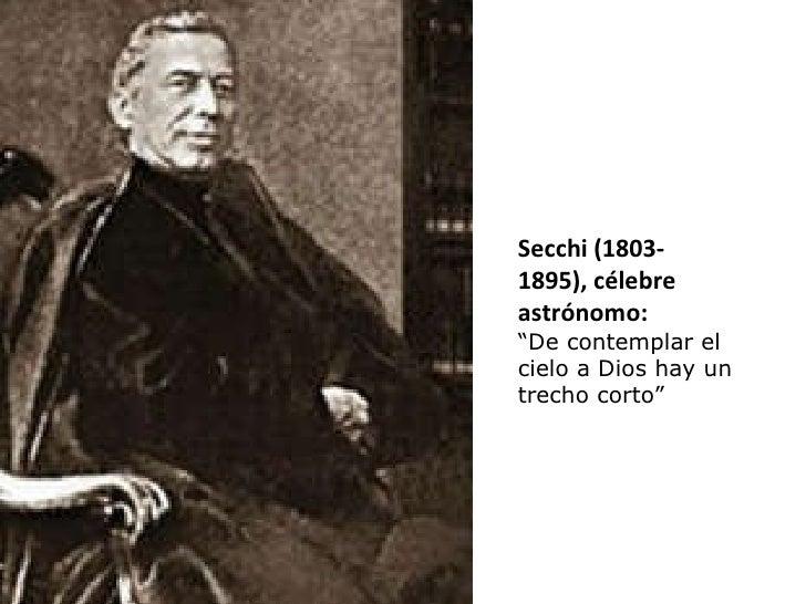 """Secchi (1803- 1895), célebre astrónomo: """" De contemplar el cielo a Dios hay un trecho corto"""""""