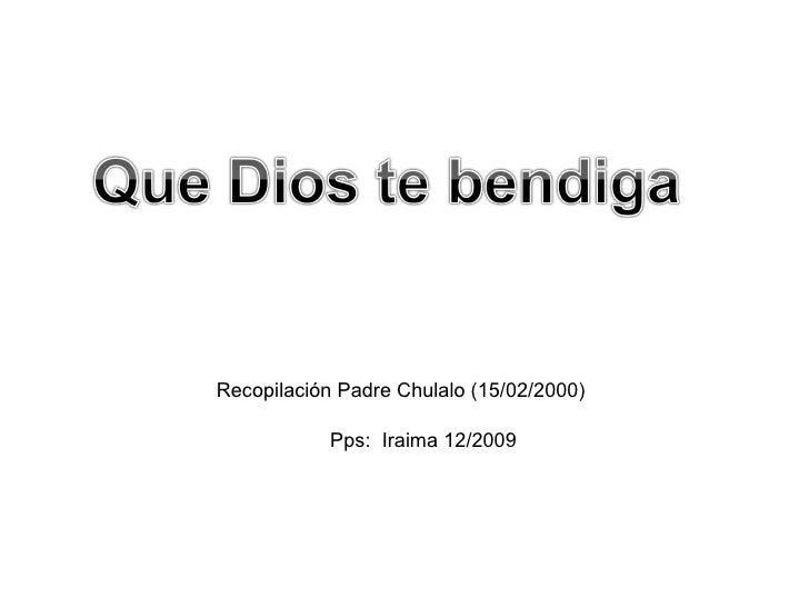 Recopilación Padre Chulalo (15/02/2000) Pps:  Iraima 12/2009