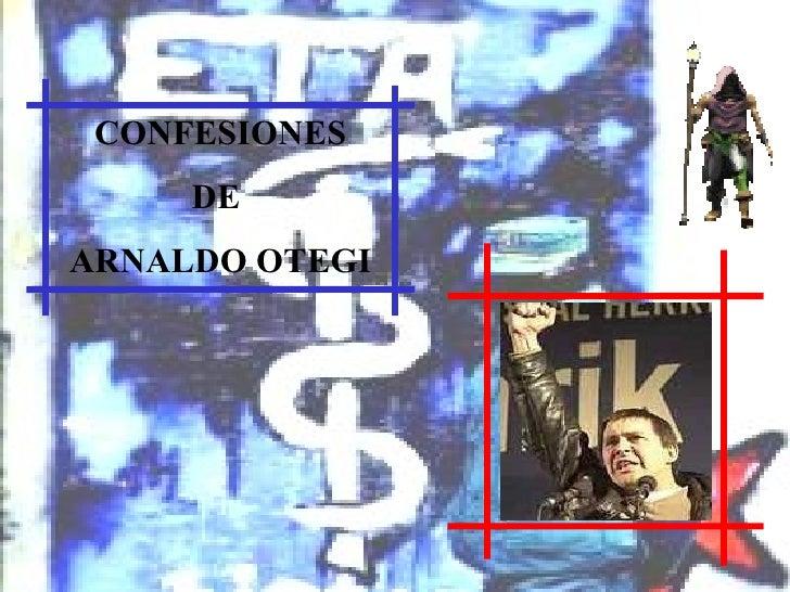 CONFESIONES DE  ARNALDO OTEGI