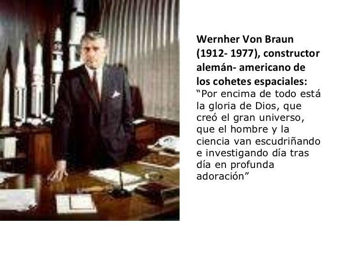"""Wernher Von Braun (1912- 1977), constructor alemán- americano de los cohetes espaciales: """" Por encima de todo está la glor..."""