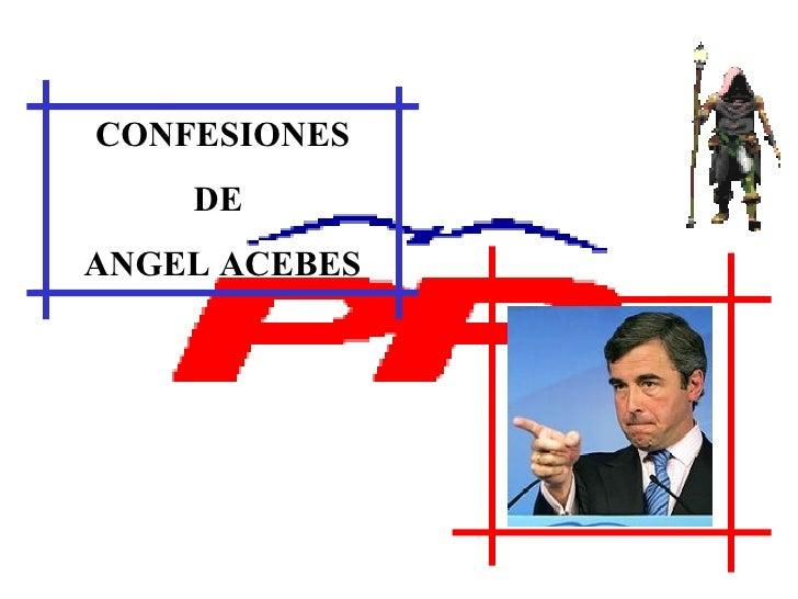 CONFESIONES DE  ANGEL ACEBES