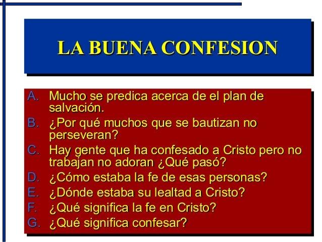 LA BUENA CONFESIONLA BUENA CONFESIONLA BUENA CONFESIONLA BUENA CONFESION A.A. Mucho se predica acerca de el plan deMucho s...
