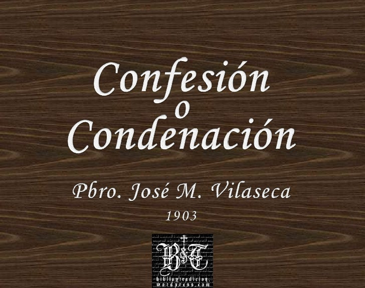 Confesión o Condenación Pbro. José M. Vilaseca 1903