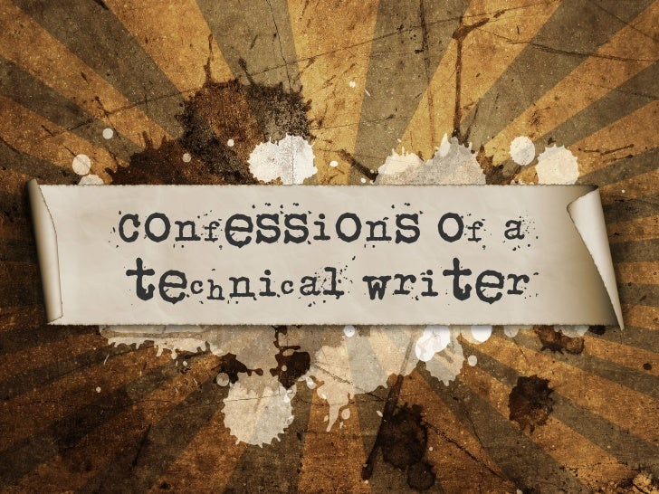 Confessions of atechnical writer