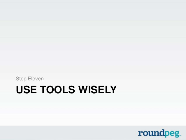 USE TOOLS WISELYStep Eleven