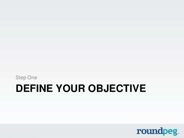 DEFINE YOUR OBJECTIVEStep One