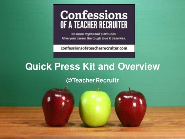 Quick Press Kit and Overview @TeacherRecruitr