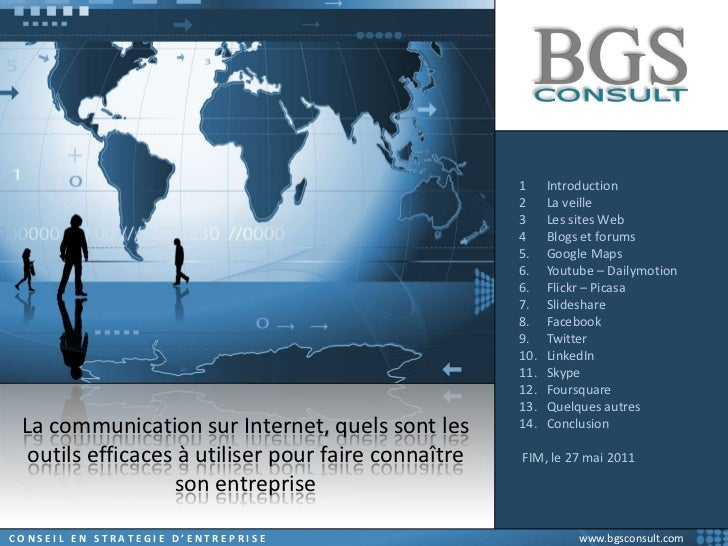 Introduction<br />La veille<br />Les sites Web<br />Blogs et forums<br />Google Maps<br />Youtube – Dailymotion<br />Flick...