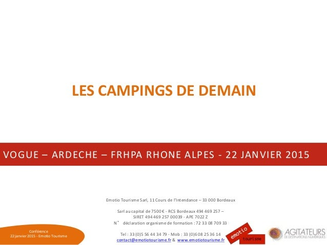 Conférence 22 janvier 2015 - Emotio Tourisme VOGUE – ARDECHE – FRHPA RHONE ALPES - 22 JANVIER 2015 LES CAMPINGS DE DEMAIN ...