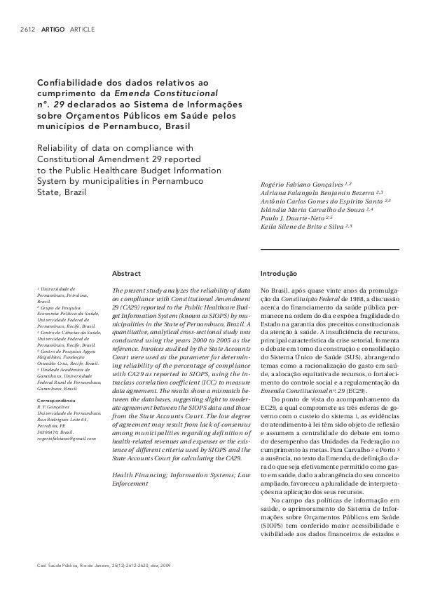 Cad. Saúde Pública, Rio de Janeiro, 25(12):2612-2620, dez, 2009Confiabilidade dos dados relativos aocumprimento da Emenda ...