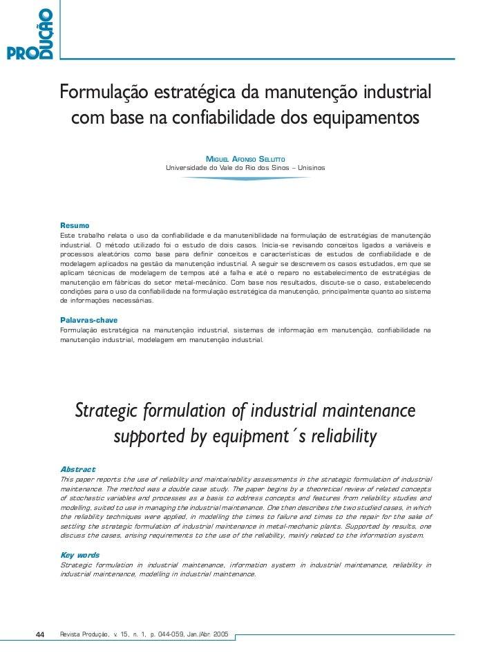 Miguel Afonso Sellitto     Formulação estratégica da manutenção industrial      com base na confiabilidade dos equipamento...