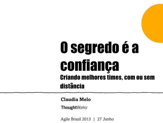 O segredo é a confiança, por Claudia Melo