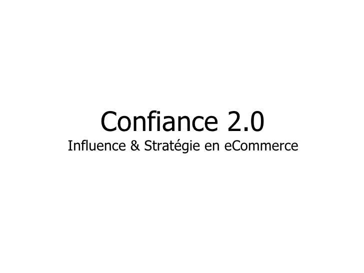 Confiance 2.0 Influence & Stratégie en eCommerce