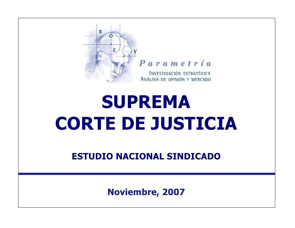 SUPREMA CORTE DE JUSTICIA  ESTUDIO NACIONAL SINDICADO          Noviembre, 2007