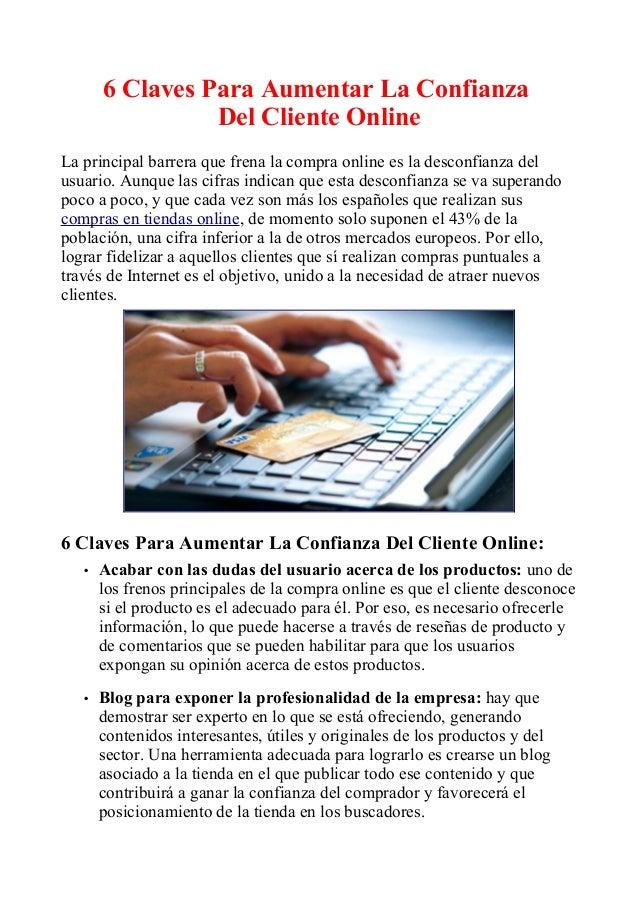 6 Claves Para Aumentar La Confianza  Del Cliente Online  La principal barrera que frena la compra online es la desconfianz...