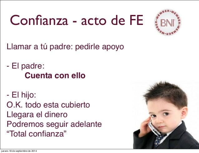 Confianza - acto de FE Llamar a tú padre: pedirle apoyo - El padre: Cuenta con ello - El hijo: O.K. todo esta cubierto Lleg...